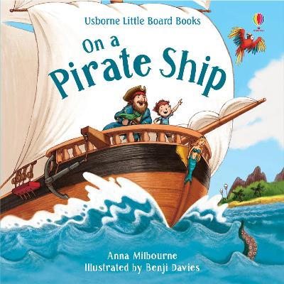 On a Pirate Ship by Anna Milbourne