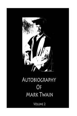 Autobiography of Mark Twain Volume 2 by Mark Twain