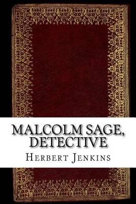 Malcolm Sage, Detective by Herbert George Jenkins