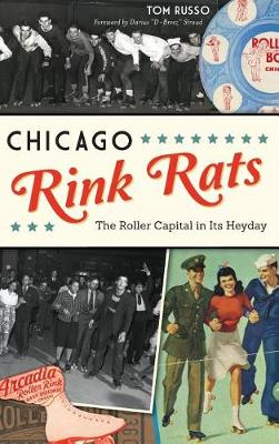 Chicago Rink Rats by Tom Russo
