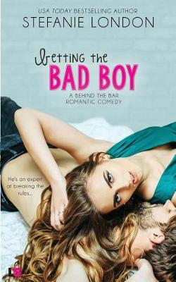 Betting the Bad Boy by Stefanie London