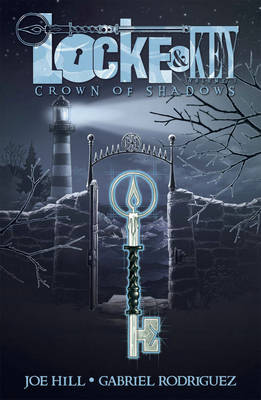 Locke & Key Locke & Key, Vol. 3 Crown Of Shadows Crown of Shadows Volume 3 by Joe Hill