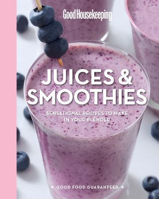 Good Housekeeping Juices & Smoothies by Susan Westmoreland
