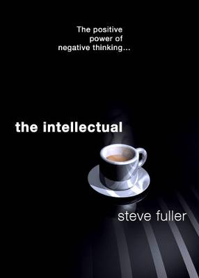 The Intellectual by Steve Fuller