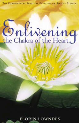 Enlivening the Chakra of the Heart book