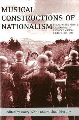Musical Constructions of Nationalism by Professor Harry White