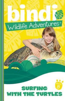 Bindi Wildlife Adventures 8 by Bindi Irwin