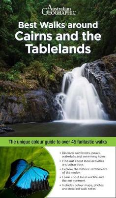 Best Walks around Cairns & the Tablelands: The Unique Quide to Over 45 Fantastic Walks by Sally Mcphee & Carmen Riordan & Beth Watson