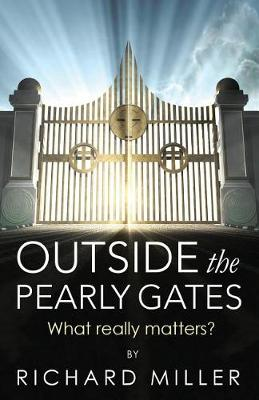 Outside the Pearly Gates by Professor Richard Miller