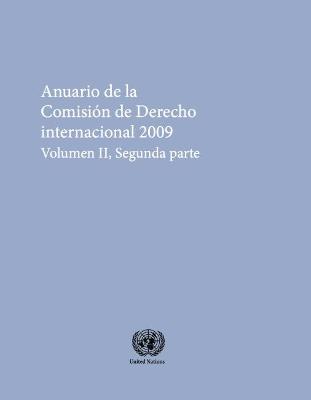 Anuario De La Comision De Derecho Internacional 2009 Volume 2 Part 2 by United Nations