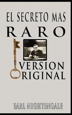 El Secreto Mas Raro (The Strangest Secret) by Earl Nightingale