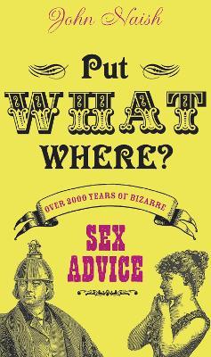 Put What Where? by John Naish