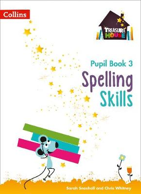 Spelling Skills Pupil Book 3 by Sarah Snashall