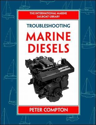 Troubleshooting Marine Diesel Engines, 4th Ed. by Peter Compton