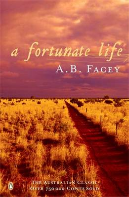 A Fortunate Life by A B Facey