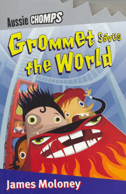 Grommet Saves the World by James Moloney