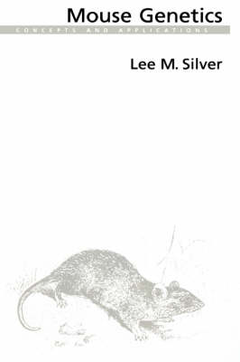 Mouse Genetics by Lee M. Silver