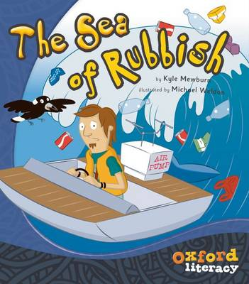 Oxford Literacy The Sea of Rubbish: Level 23 Oxford Literacy by Kyle Mewburn