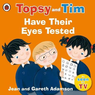 Topsy and Tim: Have Their Eyes Tested by Jean Adamson