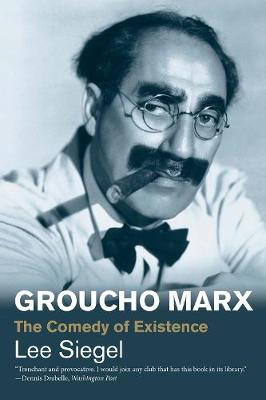Groucho Marx: The Comedy of Existence book