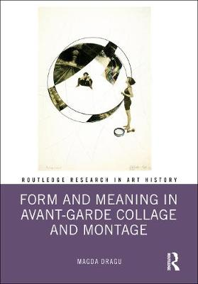 Form and Meaning in Avant-Garde Collage and Montage book