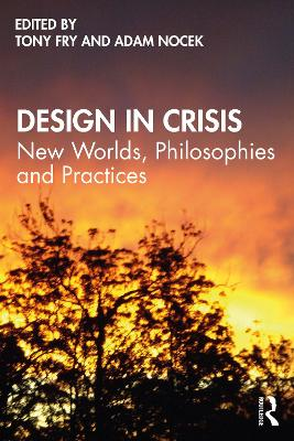 Design in Crisis: New Worlds, Philosophies and Practices book