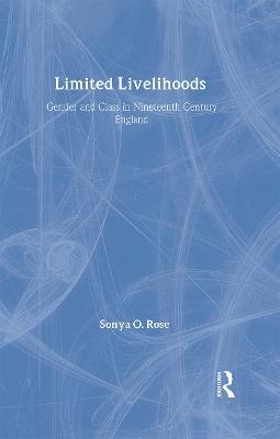 Limited Livelihoods by Sonya O. Rose