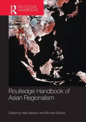Routledge Handbook of Asian Regionalism by Mark Beeson