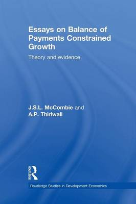 Essays on Balance of Payments Constrained Growth by John McCombie