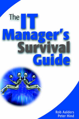 The It Managers Survival Guide by Rob Aalders