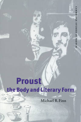 Proust, the Body and Literary Form book