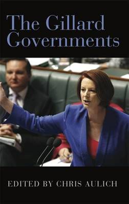 The Gillard Governments by Chris Aulich