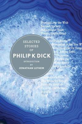 Selected Stories of Philip K. Dick by Jonathan Lethem