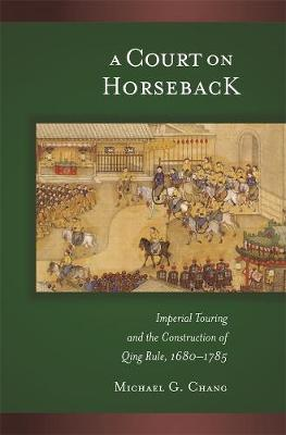 A Court on Horseback by Michael G. Chang