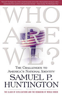Who are We by Samuel P Huntington