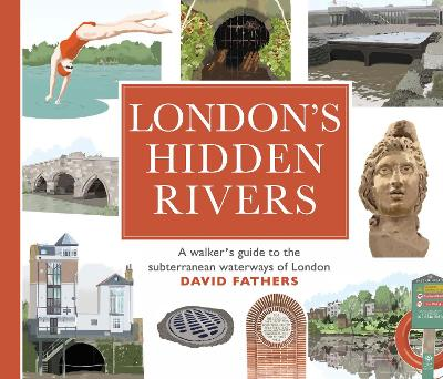 London's Hidden Rivers by David Fathers