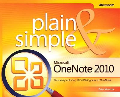 Microsoft OneNote 2010 Plain & Simple by Peter Weverka