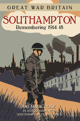 Great War Britain Southampton by Mark Rose