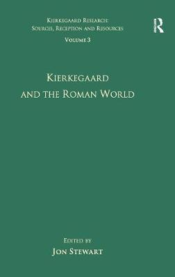 Kierkegaard and the Roman World by Jon Stewart
