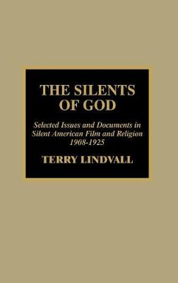 Silents of God by Terry Lindvall