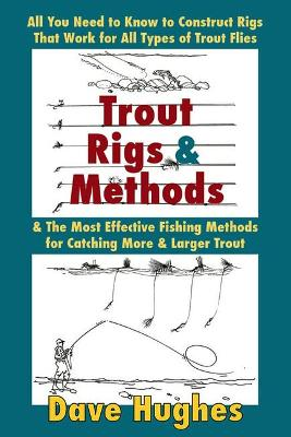 Trout Rigs and Methods by Dave Hughes