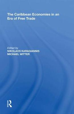 Caribbean Economies in an Era of Free Trade by Michael Witter