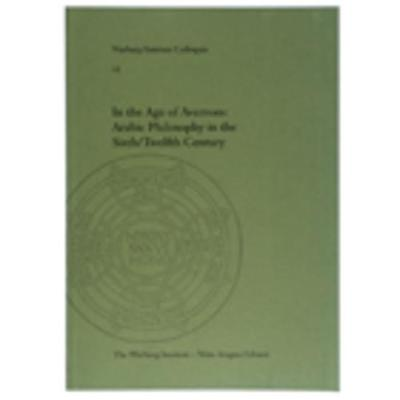 In the Age of Averroes: Arabic Philosophy in the Sixth/Twelfth Century by Peter Adamson
