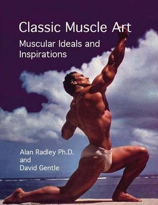 Classic Muscle Art by Dr Alan Radley