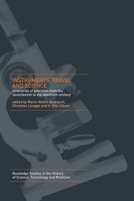 Instruments, Travel and Science by Marie Noelle Bourguet