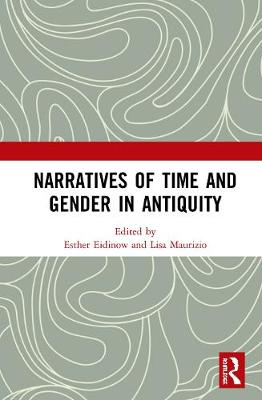 Narratives of Time and Gender in Antiquity book