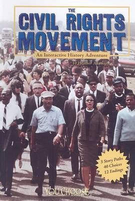 The Civil Rights Movement by Heather Adamson