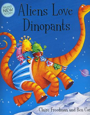 Aliens Love Dinopants by Claire Freedman