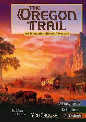 Oregon Trail by Matt Doeden
