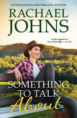 Something to Talk About (Rose Hill, #2) by Rachael Johns